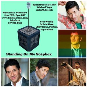 "Actor/Advocate Michael Vega is ""Standing on my Soapbox"" with me Today"