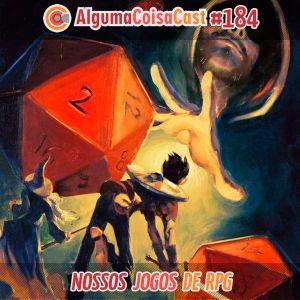184 - ACC - Nossos Jogos de RPG