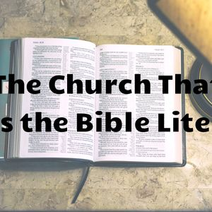 The Church that Takes the Bible Literally