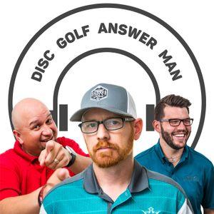 Ep 190 Disc Golf Answer Man