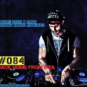 #084 Deep, Tech & True House Music Podcast By Pasha Like