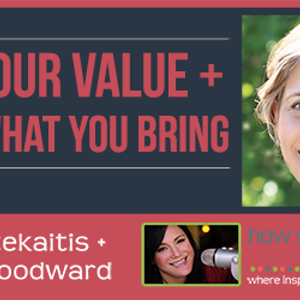 Own Your Value + Value What You Bring Part 2 with Michele Woodward