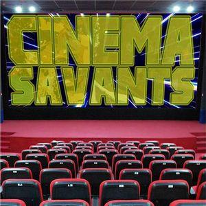 Cinema Savants - July 9, 2017