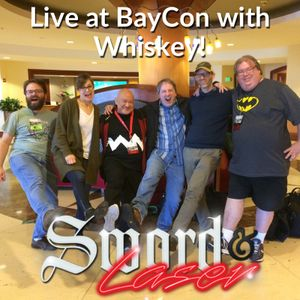 #294 - Live at BayCon with Whiskey!