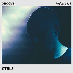 Groove Podcast 123 - CTRLS
