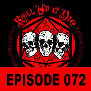 Roll Up & Die - Podcast 072