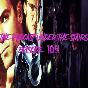 The Podcast Under the Stairs EP 104 - With The Teethaaaah!