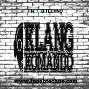 KLANG KOMANDO #017 - CHINASKI_31 Mix @ FNOOB TECHNO RADIO