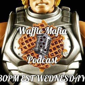Waffle Mafia Podcast Episode 11 - The Power of Grayskull!