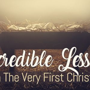 12-3-17 Sermon: Incredible Lessons From The Very F