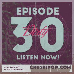 Episode 30 (Season 3) - Our Dirty 30 Episode!