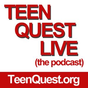 0007 Teen Quest Live Podcast - How Young People can Deal with Fear