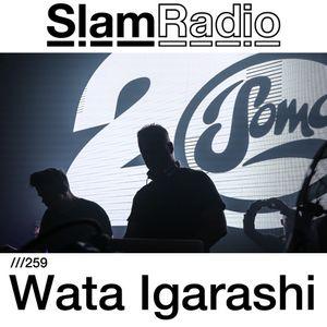 #SlamRadio - 259 - Wata Igarashi