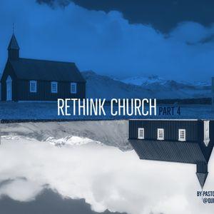 Rethink Church Part 4
