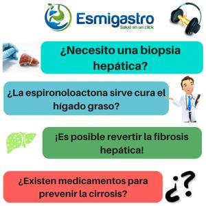 150 - Tratamiento del hígado graso - Porque hacer una biopsia - La importancia de un diagnostico cor