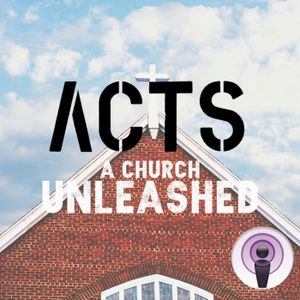 Acts:  A Church Unleashed Week 8