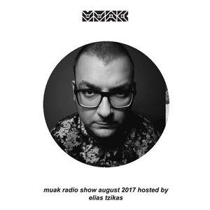 Muak Radio Show August 2017 by Elias Tzikas