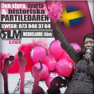 RLM LIVE - Den stora, svarta & historiska partiledaren