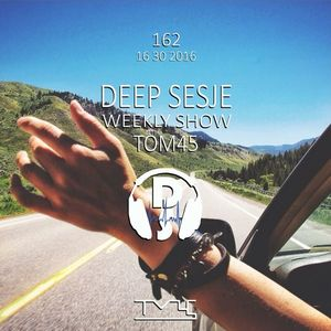 Deep Sesje Weekly Show 162 mixed by TOM45