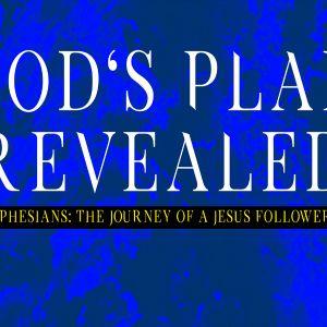 Pastor Huey | Ephesians: The Journey of a Jesus Follower | God's Plan Revealed (07/09/17)