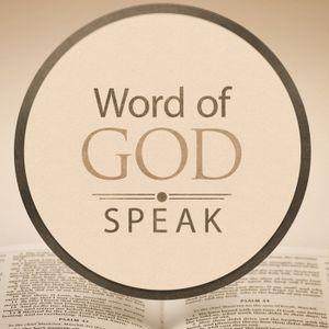 """Word Of God Speak"" Part 1"