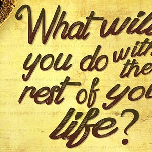 What will…rest of your life (contemporary)