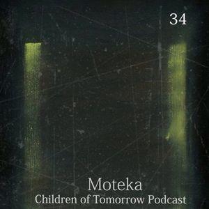 Children Of Tomorrow's Podcast 34 - Moteka