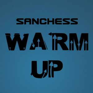Sanchess - Warm Up Podcast (073)