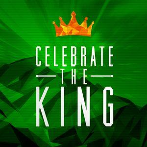 Celebrate the King!