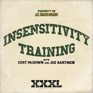Insensitivity Training #116