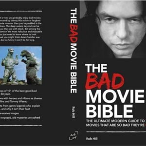 The Bad Movie Bible: Movies So Bad they're Good