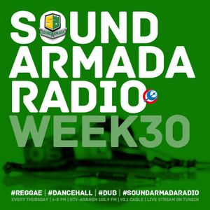 Sound Armada Reggae Dancehall Radio | Week 30 - 2017