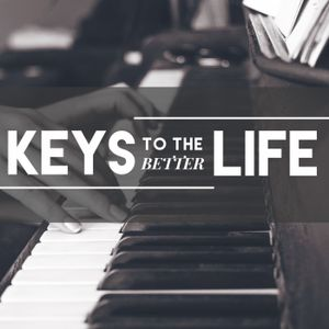 Keys To The Better Life- Pastor John Tracy