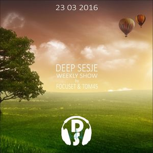 Deep Sesje Weekly Show 129 Mixed By TOM45