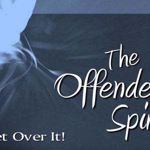 Get Over It! – Offended Spirit Series