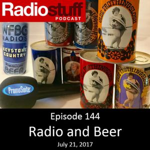 Episode 144 - Radio and Beer