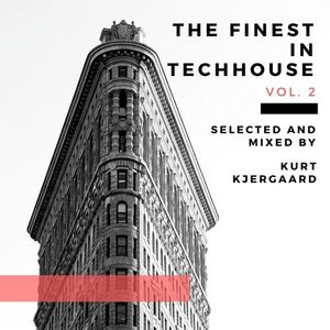 The Finest In Techhouse Vol.2  Selected and Mixed by Kurt Kjergaard