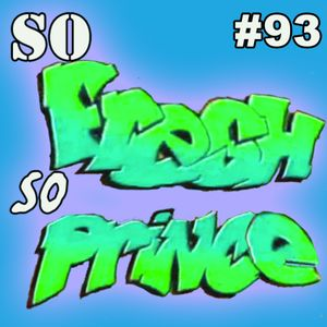 Episode 93: The One Where Will Becomes A Car Salesman - The Fresh Prince Podcast