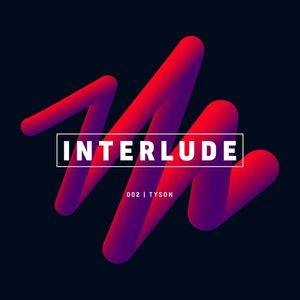 Interlude Podcast 002 - Tyson