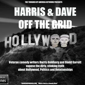 OFF THE GRID WITH HARRIS & DAVE: Hollywood Is A Cesspool