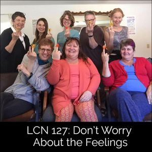 LCN 127: Don't Worry About the Feelings