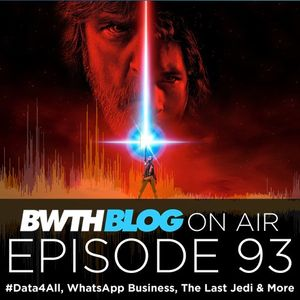 #Data4All, WhatsApp Business, The Last Jedi & More - Bandwidth Blog On Air