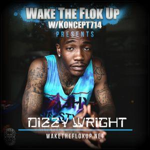 WakeTheFlokUp.net Ep.148 feat. Dizzy Wright