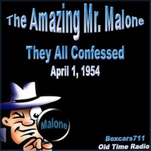 The Amazing Mr. Malone - They All Confessed (04-01-54)