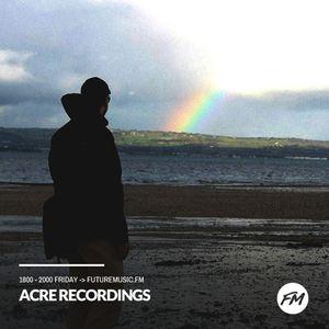Acre Recordings - 08.09.2017
