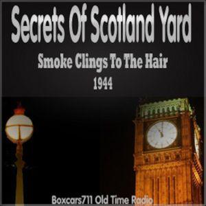 The Secrets Of Scotland Yard - Smoke Clings To The Hair (1944)