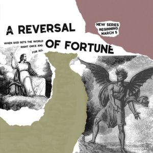 """A Reversal of Fortune: Part 4 - """"Their Punishment"""" Revelation 20:1-15 / 2017.03.26"""