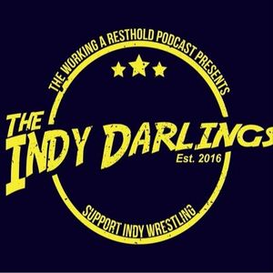 Working A Resthold presents The Indy Darlings, episode 50