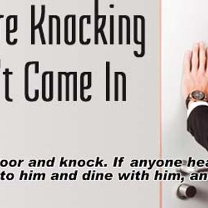 Revelation 3:14-22   –   I Know You're Knocking But You Can't Come In