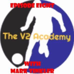 "The V2 Academy #8 - ""England DNA with Mark Tinkler"""